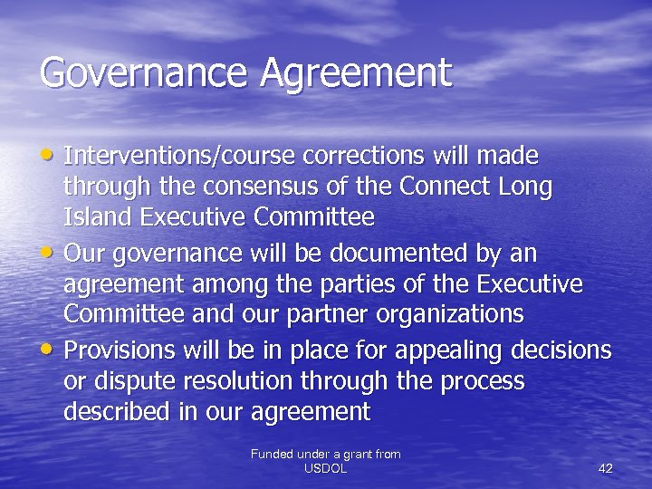 Governance Agreement • Interventions/course corrections will made • • through the consensus of the