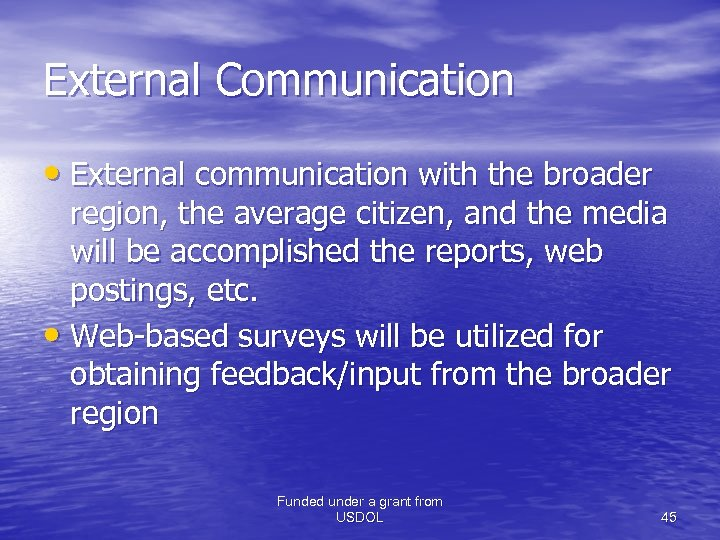 External Communication • External communication with the broader region, the average citizen, and the