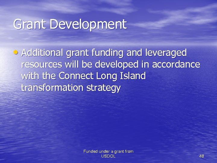 Grant Development • Additional grant funding and leveraged resources will be developed in accordance