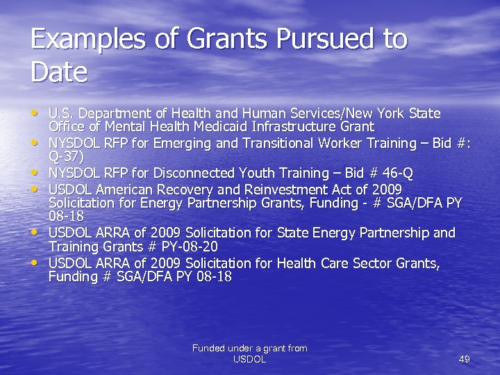 Examples of Grants Pursued to Date • U. S. Department of Health and Human