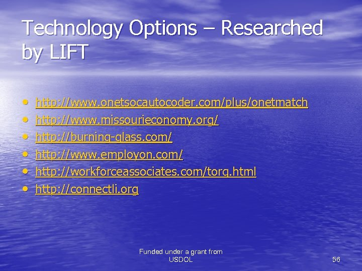 Technology Options – Researched by LIFT • • • http: //www. onetsocautocoder. com/plus/onetmatch http: