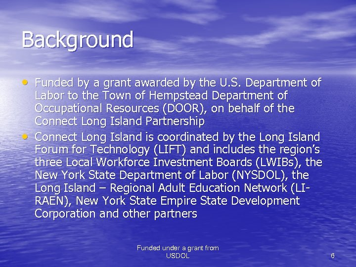 Background • Funded by a grant awarded by the U. S. Department of •