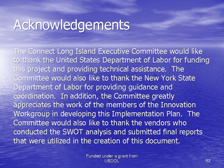 Acknowledgements The Connect Long Island Executive Committee would like to thank the United States