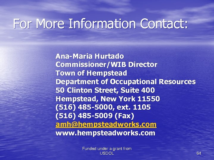 For More Information Contact: Ana-Maria Hurtado Commissioner/WIB Director Town of Hempstead Department of Occupational