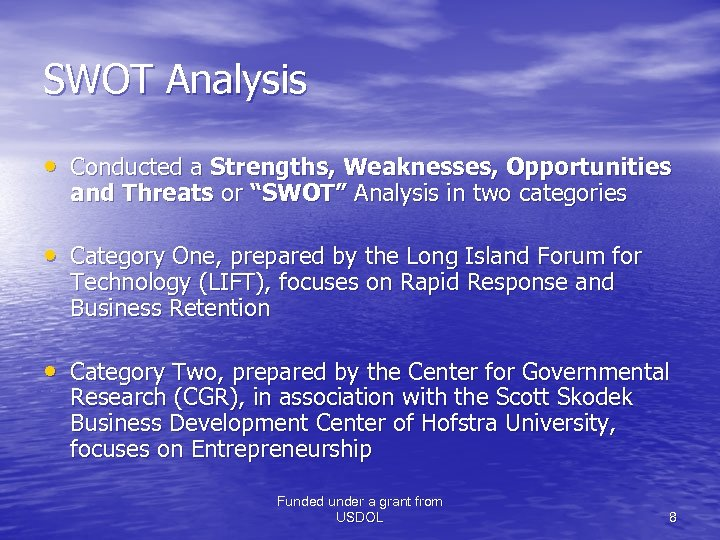 """SWOT Analysis • Conducted a Strengths, Weaknesses, Opportunities and Threats or """"SWOT"""" Analysis in"""