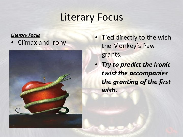 Literary Focus • Climax and Irony • Tied directly to the wish the Monkey's