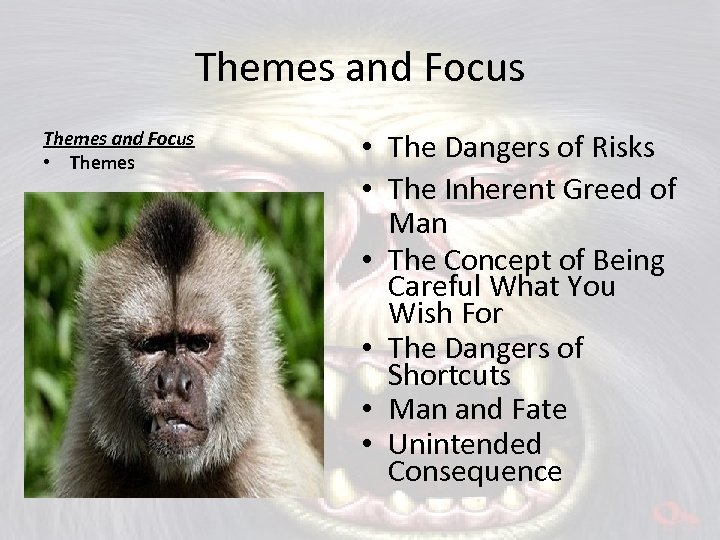 Themes and Focus • Themes • The Dangers of Risks • The Inherent Greed