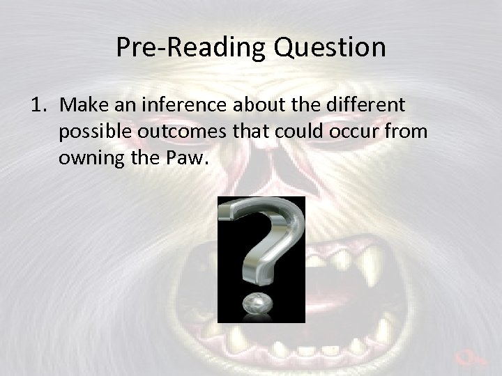 Pre-Reading Question 1. Make an inference about the different possible outcomes that could occur