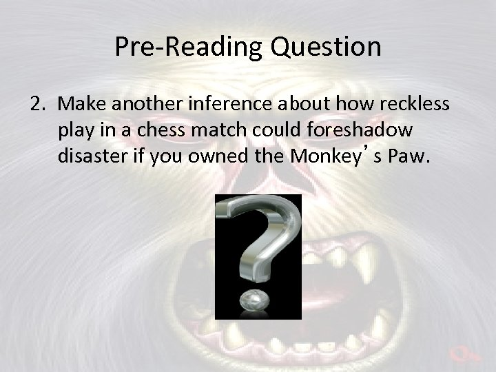 Pre-Reading Question 2. Make another inference about how reckless play in a chess match
