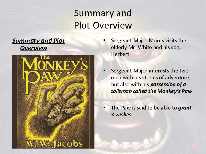 Summary and Plot Overview • Sergeant-Major Morris visits the elderly Mr. White and his