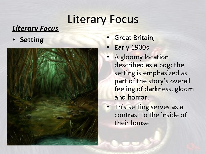 Literary Focus • Setting Literary Focus • Great Britain, • Early 1900 s •
