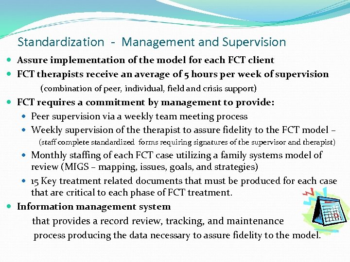 Standardization - Management and Supervision Assure implementation of the model for each FCT client