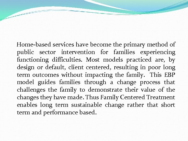 Home-based services have become the primary method of public sector intervention for families