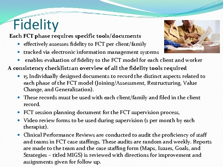 Fidelity Each FCT phase requires specific tools/documents effectively assesses fidelity to FCT per client/family