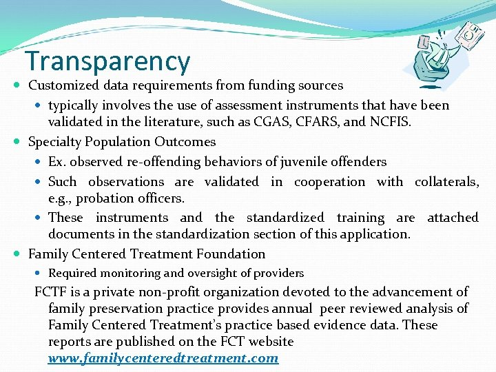 Transparency Customized data requirements from funding sources typically involves the use of assessment instruments