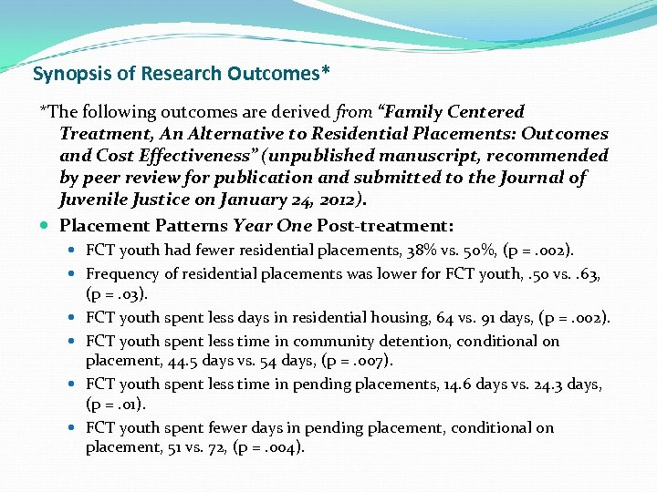 """Synopsis of Research Outcomes* *The following outcomes are derived from """"Family Centered Treatment, An"""
