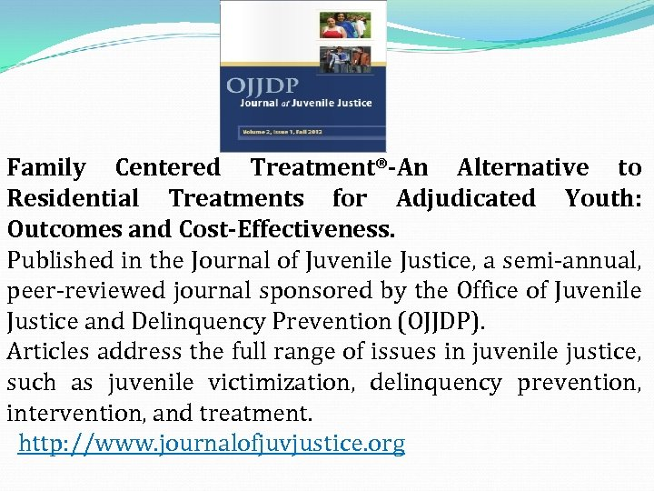 Family Centered Treatment®-An Alternative to Residential Treatments for Adjudicated Youth: Outcomes and Cost-Effectiveness. Published