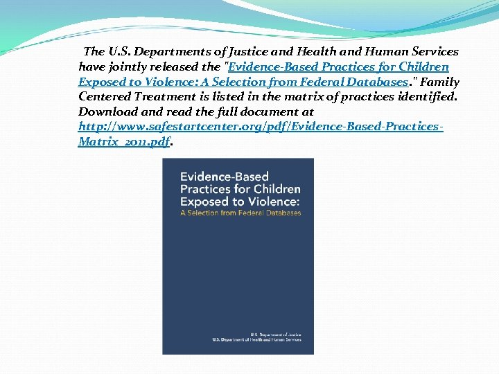 The U. S. Departments of Justice and Health and Human Services have jointly released