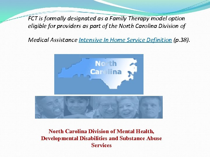 FCT is formally designated as a Family Therapy model option eligible for providers as