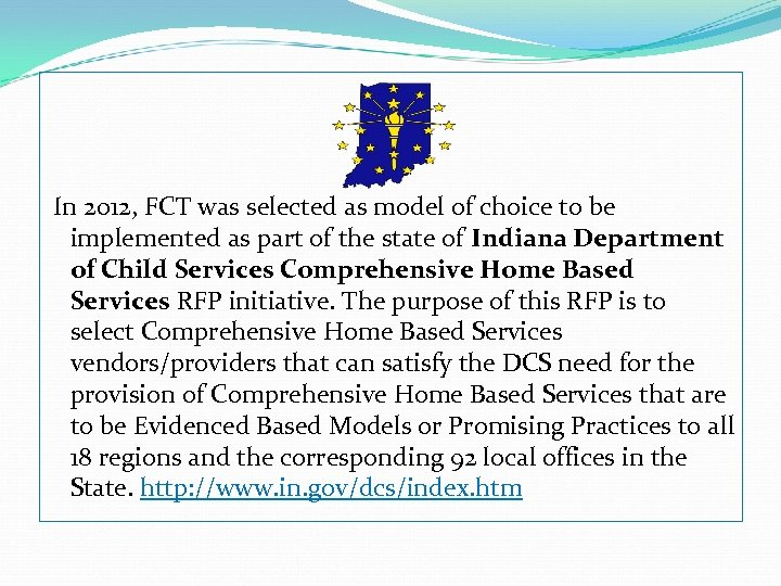 In 2012, FCT was selected as model of choice to be implemented as