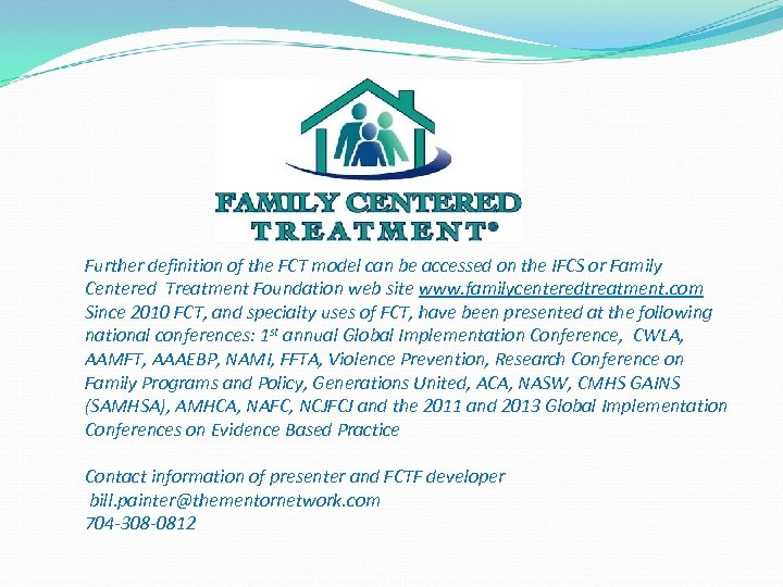 Further definition of the FCT model can be accessed on the IFCS or Family