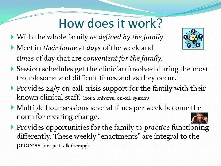 How does it work? With the whole family as defined by the family Meet