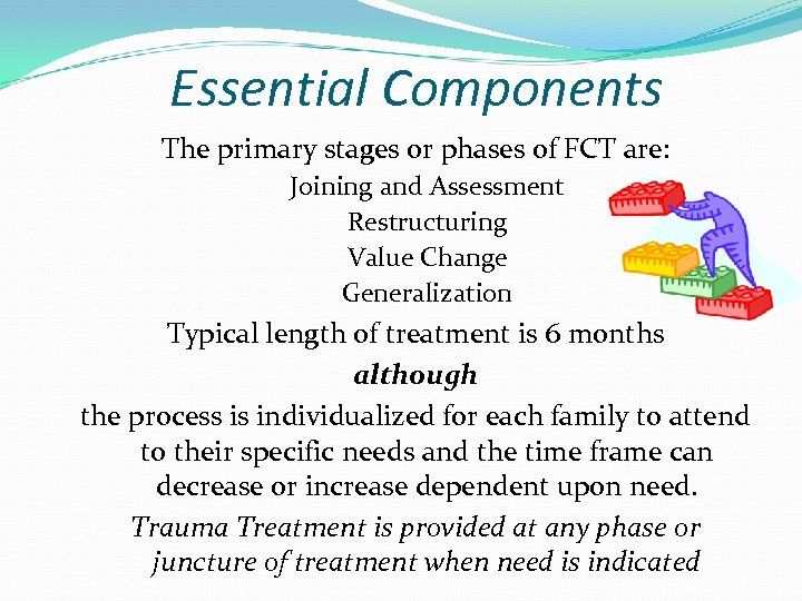 Essential Components The primary stages or phases of FCT are: Joining and Assessment Restructuring