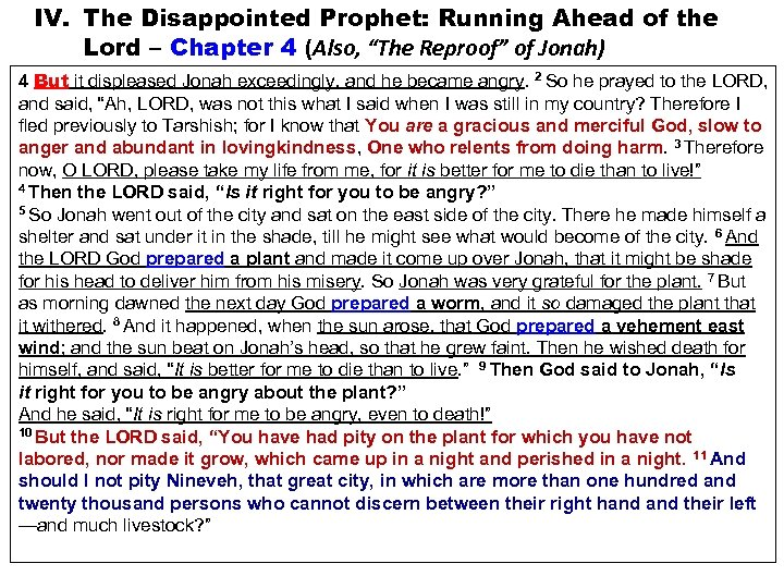 "IV. The Disappointed Prophet: Running Ahead of the Lord – Chapter 4 (Also, ""The"