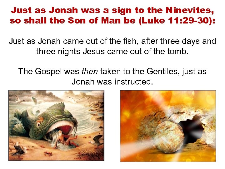 Just as Jonah was a sign to the Ninevites, so shall the Son of