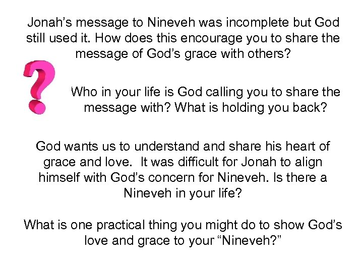 Jonah's message to Nineveh was incomplete but God still used it. How does this