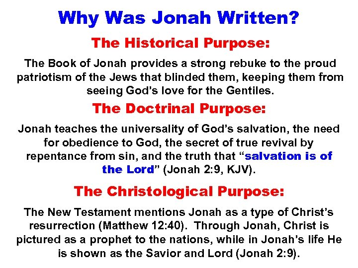Why Was Jonah Written? The Historical Purpose: The Book of Jonah provides a strong