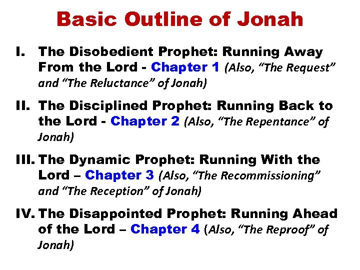 Basic Outline of Jonah I. The Disobedient Prophet: Running Away From the Lord -