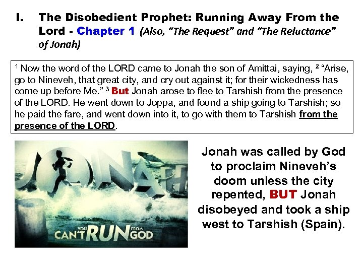 "I. The Disobedient Prophet: Running Away From the Lord - Chapter 1 (Also, ""The"