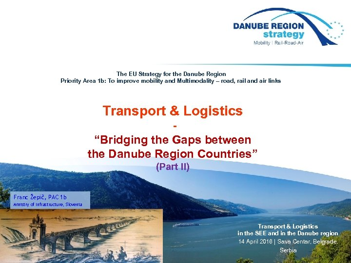 The EU Strategy for the Danube Region Priority Area 1 b: To improve mobility