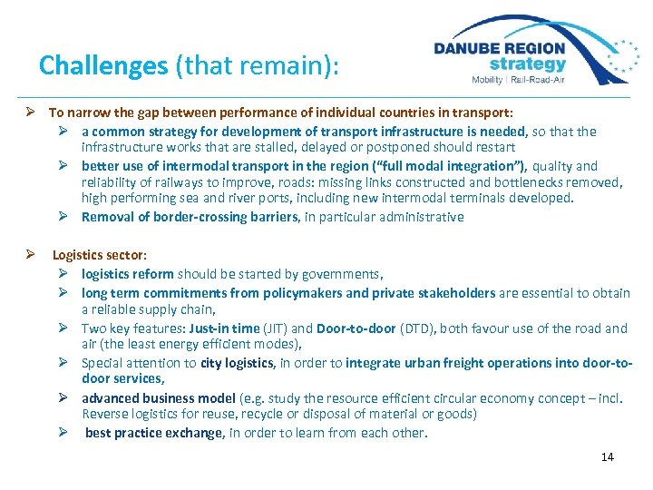 Challenges (that remain): Ø To narrow the gap between performance of individual countries in