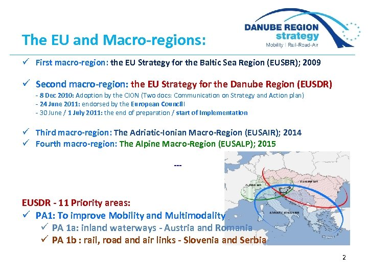 The EU and Macro-regions: ü First macro-region: the EU Strategy for the Baltic Sea