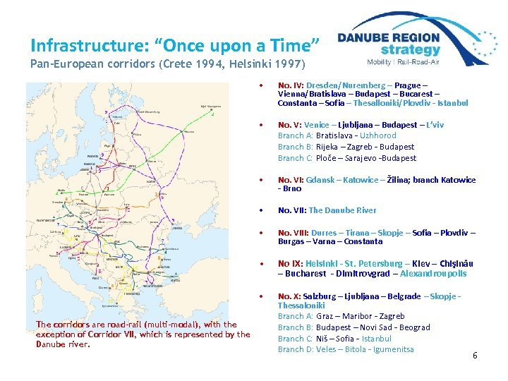 "Infrastructure: ""Once upon a Time"" Pan-European corridors (Crete 1994, Helsinki 1997) • No. IV:"