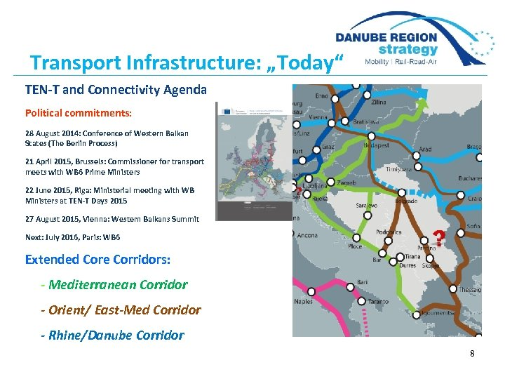 "Transport Infrastructure: ""Today"" TEN-T and Connectivity Agenda Political commitments: 28 August 2014: Conference of"