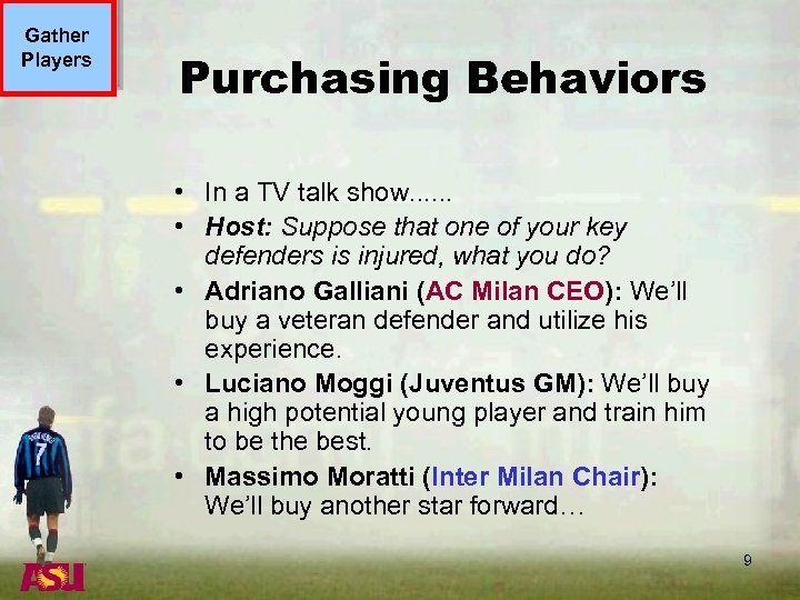 Gather Players Purchasing Behaviors • In a TV talk show. . . • Host: