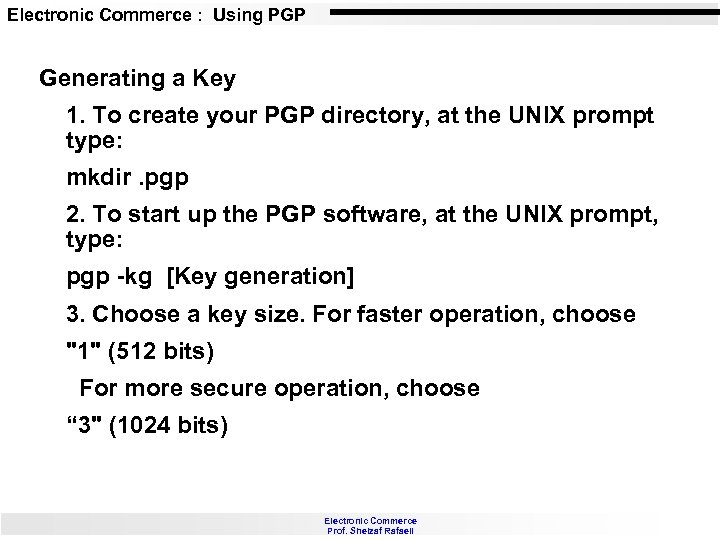 Electronic Commerce : Using PGP Generating a Key 1. To create your PGP directory,