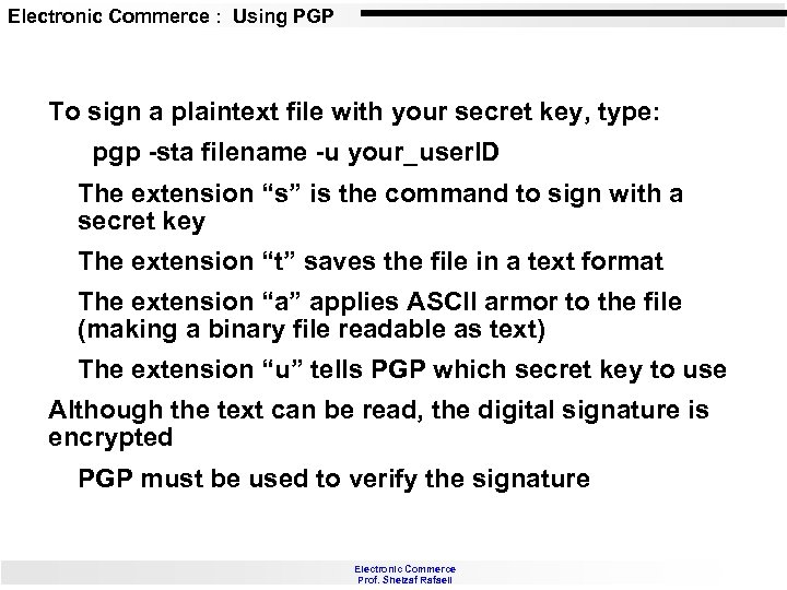 Electronic Commerce : Using PGP To sign a plaintext file with your secret key,