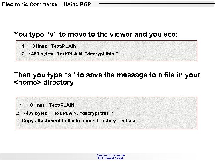 """Electronic Commerce : Using PGP You type """"v"""" to move to the viewer and"""