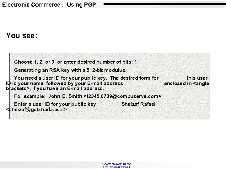 Electronic Commerce : Using PGP You see: Choose 1, 2, or 3, or enter