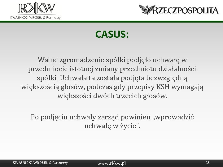 CASUS: Walne zgromadzenie spółki podjęło uchwałę w przedmiocie istotnej zmiany przedmiotu działalności spółki. Uchwała