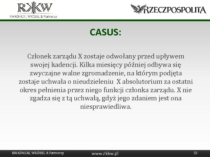 CASUS: Członek zarządu X zostaje odwołany przed upływem swojej kadencji. Kilka miesięcy później odbywa
