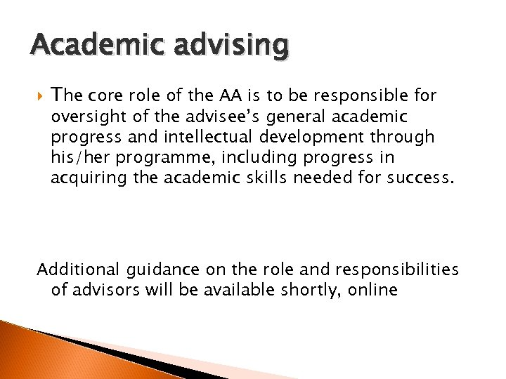 Academic advising The core role of the AA is to be responsible for oversight