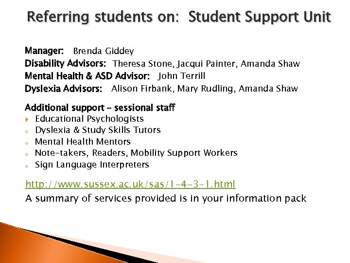 Referring students on: Student Support Unit Manager: Brenda Giddey Disability Advisors: Theresa Stone, Jacqui