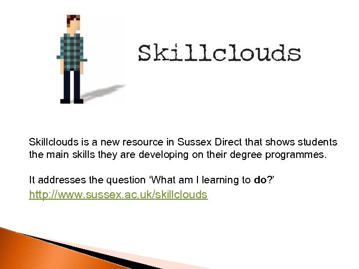 Skillclouds is a new resource in Sussex Direct that shows students the main skills