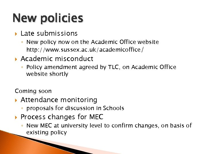 New policies Late submissions ◦ New policy now on the Academic Office website http: