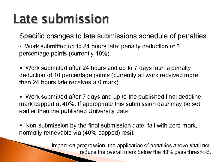Late submission Specific changes to late submissions schedule of penalties § Work submitted up